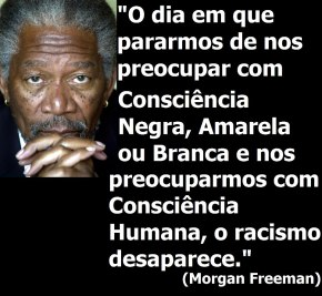 Sorry, Morgan Freeman! Mas falarei de racismo.